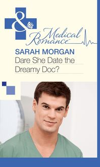 Dare She Date the Dreamy Doc? (Mills & Boon Medical)