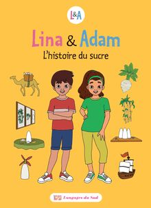 Lina & Adam L'histoire du sucre