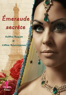 Émeraude secrète - Saliha Ragad, Céline Roumégoux