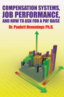 Compensation Systems, Job Performance, and How to Ask for a Pay Raise