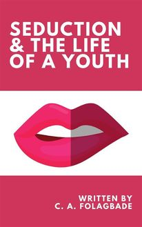 Seduction & the Life of a Youth