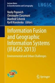 Information Fusion and Geographic Information Systems (IF&GIS 2013)
