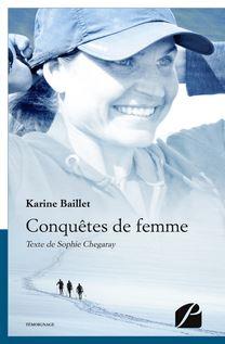 Conquêtes de femme - Sophie Chegaray, Karine Baillet