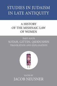 A History of the Mishnaic Law of Women, Part 4