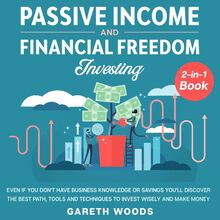 Passive Income and Financial Freedom Investing 2-in-1 Book Even if you Don