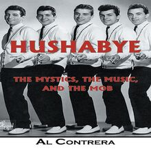 Hushabye: The Mystics, the Music, and the Mob