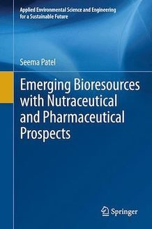 Emerging Bioresources with Nutraceutical and Pharmaceutical Prospects