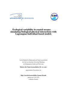 Ecological variability in coastal oceans [Elektronische Ressource] : simulating biological-physical interactions with Lagrangian individual-based models / von Gunnar Brandt