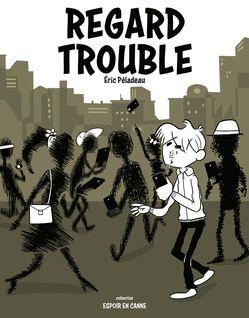 Regard trouble - Éric Péladeau