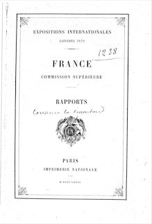 Rapport / Expositions internationales, Londres 1872 ; France, Commission supérieure