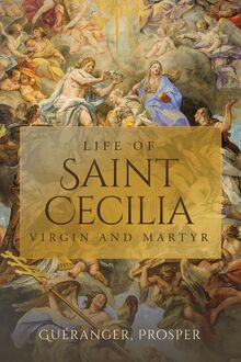 Life of St. Cecilia: Virgin and Martyr