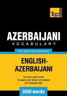 Azerbaijani Vocabulary for English Speakers - 3000 Words