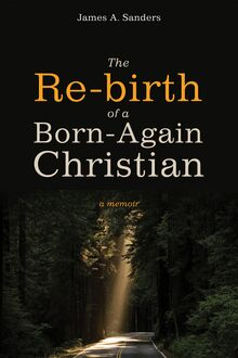 The Re-birth of a Born-Again Christian