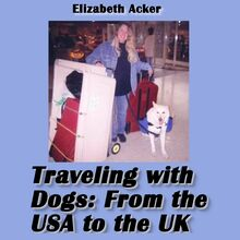 Traveling with Dogs: From the USA to the UK