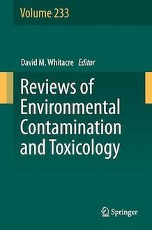 Reviews of Environmental Contamination and Toxicology Volume 233