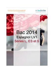 Corrigé bac 2014 - Séries générales (L, ES et S) - LV1 espagnol