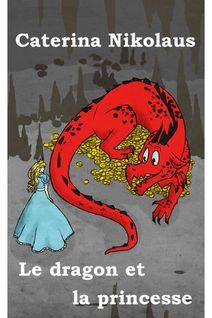 Le dragon et la princesse - Caterina Nikolaus