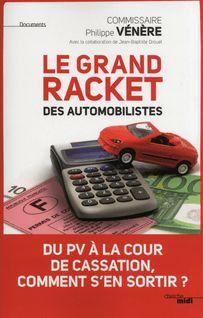 Le grand racket des automobilistes - Philippe VENERE