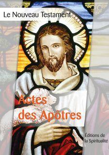 Actes de Apôtres - Louis Segond