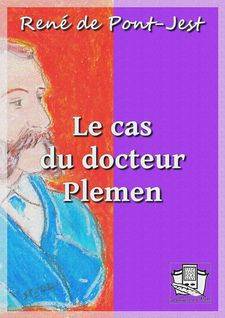 Le cas du docteur Plemen - René de Pont-Jest