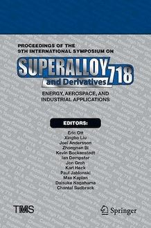 Proceedings of the 9th International Symposium on Superalloy 718 & Derivatives: Energy, Aerospace, and Industrial Applications