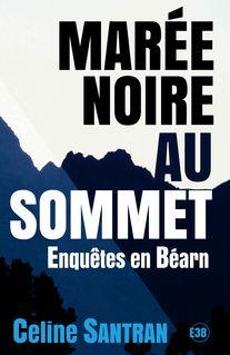 Enquêtes en Béarn : Marée noire au sommet de Céline Santran - fiche descriptive