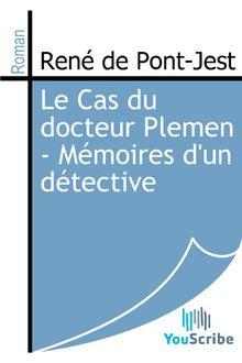 Le Cas du docteur Plemen - Mémoires d'un détective de René de Pont-Jest - fiche descriptive