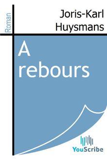 A rebours de Joris-Karl Huysmans - fiche descriptive
