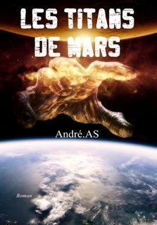 LES TITANS DE MARS - André.AS