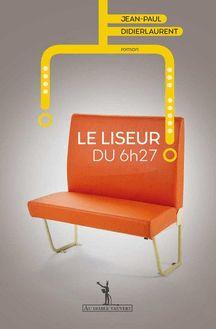 Le Liseur du 6h27 de Jean Paul Didierlaurent - fiche descriptive