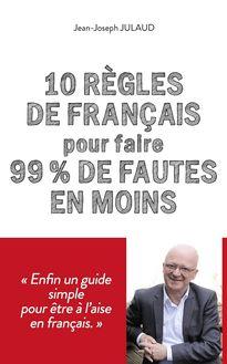 10 règles de français pour 99 % de fautes en moins