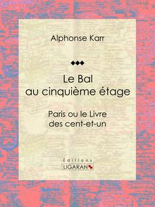 Le Bal au cinquième étage de Alphonse Karr, Ligaran - fiche descriptive