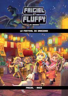Frigiel et Fluffy, Les Origines (T3) : Le Festival de Dragonia - Lecture roman jeunesse aventures Minecraft - Dès 8 ans