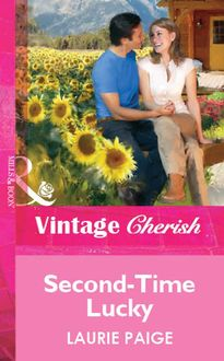 Second-Time Lucky (Mills & Boon Vintage Cherish)