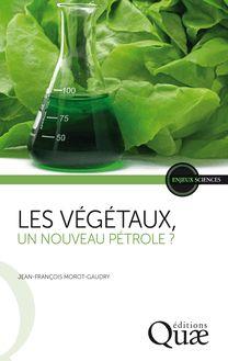Lire Les végétaux, un nouveau pétrole ? de Jean-François Morot-Gaudry