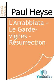 L'Arrabbiata - Le Garde-vignes - Résurrection