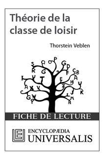 Théorie de la classe de loisir de Thorstein Veblen (Les Fiches de lecture d