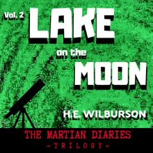 Lake On The Moon: The Martian Diaries, Volume 2
