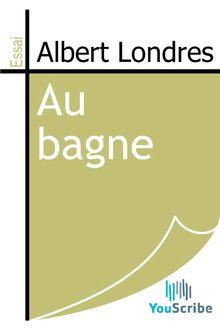 Lire Au bagne de Albert Londres