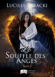 Le Souffle des Anges, tome 1 - Lucille Rybacki
