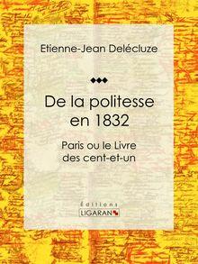 De la politesse en 1832 de Etienne-Jean Delécluze, Ligaran - fiche descriptive