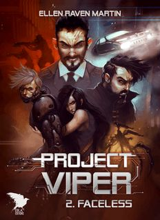 Project Viper - 2 - Faceless - Ellen Raven Martin, Era Editions, Yanis Cardin