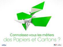 Connaissez-vous les métiers des Papiers et Cartons ?