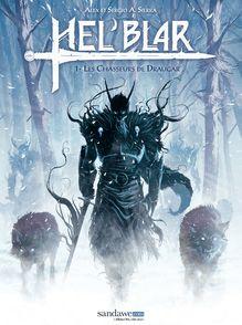 Hel'Blar - Les chasseurs de Draugar (Tome 1) de Alex A., Sierra, Sergio, Sierra - fiche descriptive
