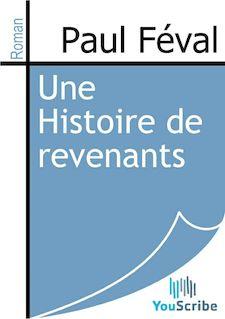 Une Histoire de revenants de Paul Féval - fiche descriptive