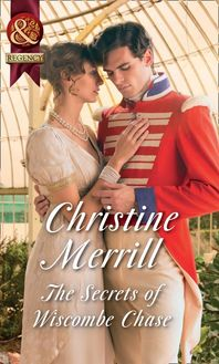 The Secrets Of Wiscombe Chase (Mills & Boon Historical)