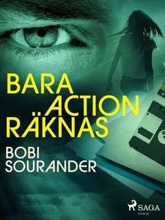 Bara action räknas - Bobi Sourander