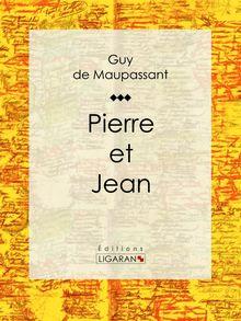 Pierre et Jean de Guy de Maupassant, Ligaran - fiche descriptive