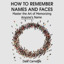 How to Remember Names and Faces - Master the Art of Memorizing Anyone