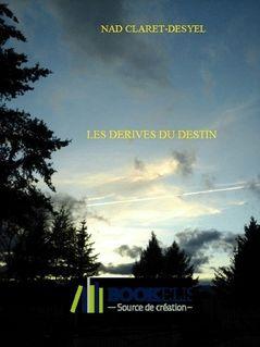 LES DÉRIVES DU DESTIN - Nad Claret-Desyel